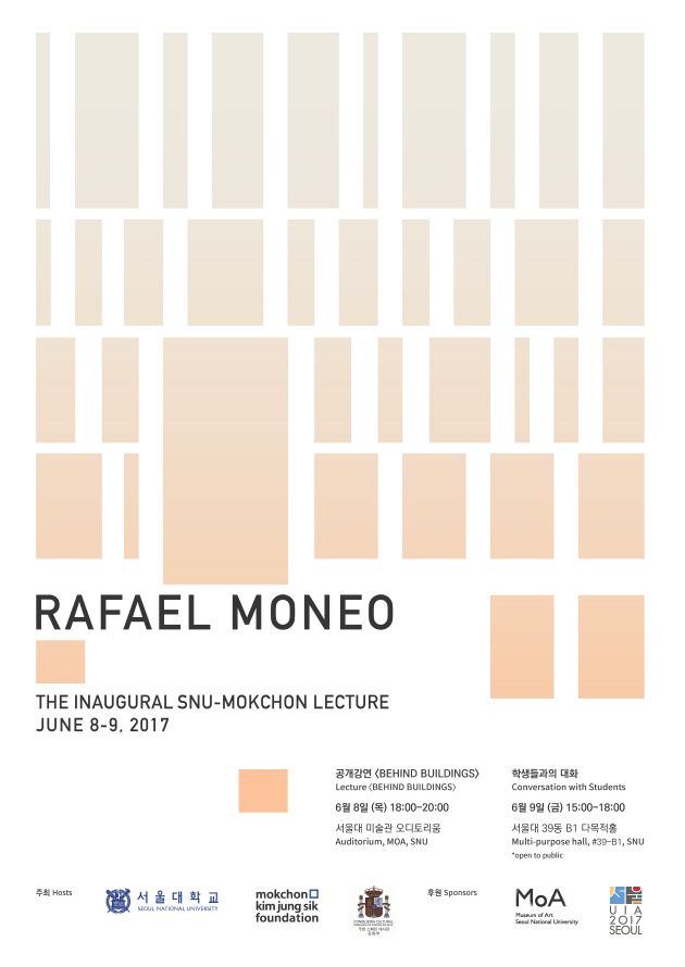 RAFAEL MONEO, THE INAUGURAL SNU-NOKCHON LECTURE, JUNE 8-9, 2017